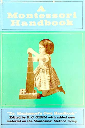 "A Montessori Handbook; ""Dr. Montessori's Own Handbook."": Montessori, Maria"