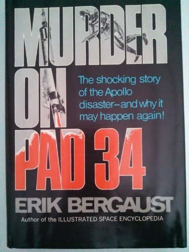 9780399105630: Murder on Pad 34: The Shocking Story of the Apollo Disaster--and Why It May Happen Again!