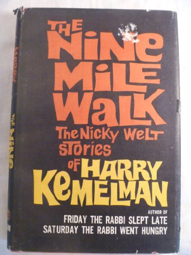 The Nine Mile Walk: The Nicky Welt Stories of Harry Kemelman: Kemelman, Harry