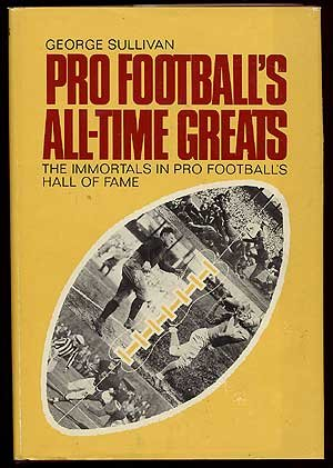 Pro Football's All-Time Greats: The Immortals in: Sullivan, George Edward,