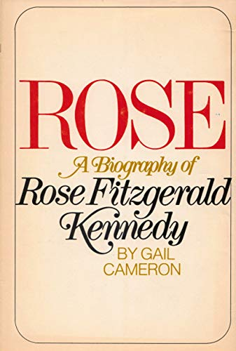9780399107085: Rose: A Biography of Rose Fitzgerald Kennedy