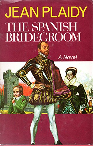 The Spanish Bridegroom (0399107614) by Hibbert, Eleanor; Holt, Victoria; Carr, Philippa