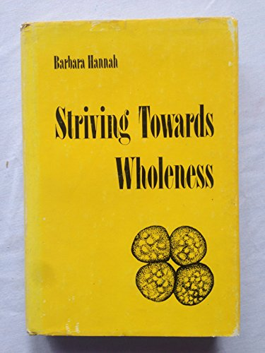 9780399107733: Striving Towards Wholeness