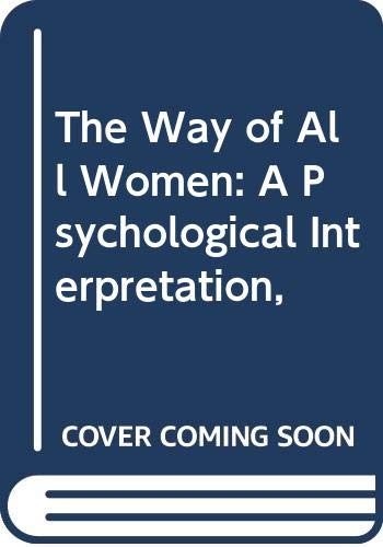9780399108549: The Way of All Women: A Psychological Interpretation,