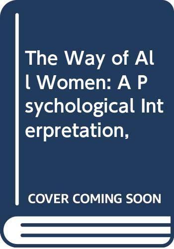9780399108549: The Way of All Women: A Psychological Interpretation,