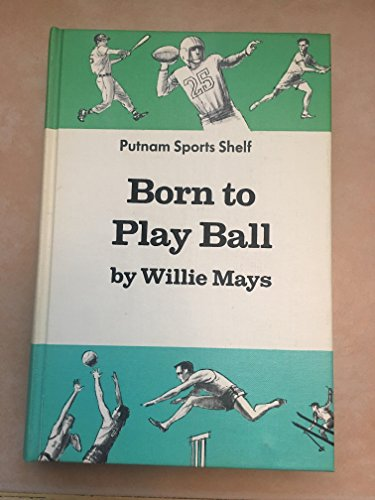 9780399109003: Born to Play Ball (Putnam Sports Shelf Series)