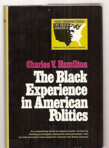The Black experience in American politics, (New perspectives on Black America): Hamilton, Charles V