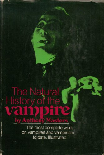 The Natural History of the Vampire: Masters, Anthony