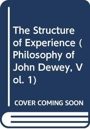 The Structure of Experience (Philosophy of John: Dewey, John