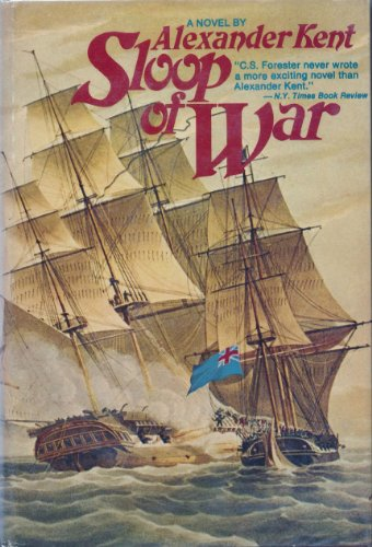 SLOOP OF WAR - A Richard Bolitho novel.: Kent, Alexander