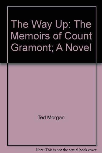 The Way Up: The Memoirs of Count Gramont: Sanche de Gramont
