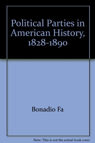 9780399109928: Political Parties in American History, 1828-1890