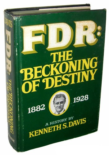 FDR The Beckoning of Destiny 1882-1928 A History: Davis, Kenneth S.