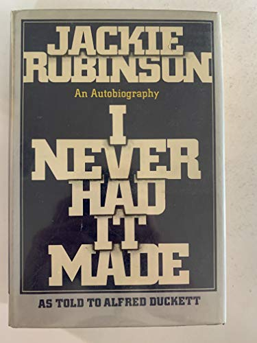 I Never Had It Made: An Autobiography: Robinson, Jackie