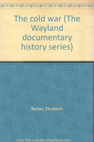 9780399110344: The cold war (The Wayland documentary history series)