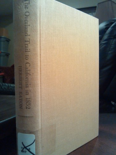 9780399110566: The overland trail to California in 1852
