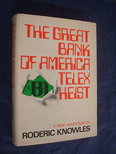 The Great Bank of America Telex Heist: Roderic Knowles