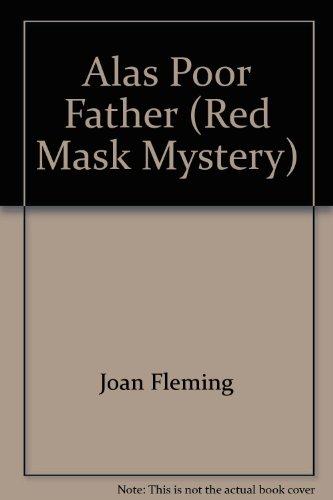 Alas Poor Father: Joan Fleming