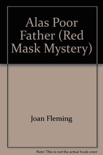 9780399110894: Alas poor father (Red mask mystery)