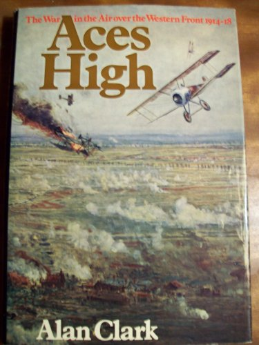 9780399111037: Aces High: The War in the Air over the Western Front 1914-18.