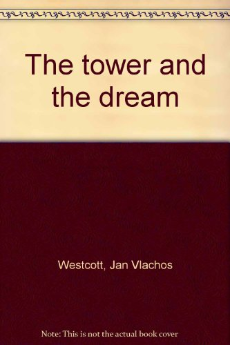 The tower and the dream: Westcott, Jan Vlachos
