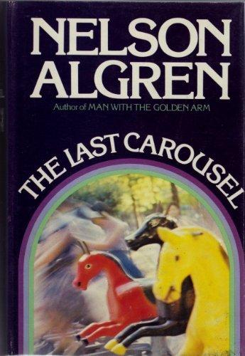 The Last Carousel,: Algren, Nelson.