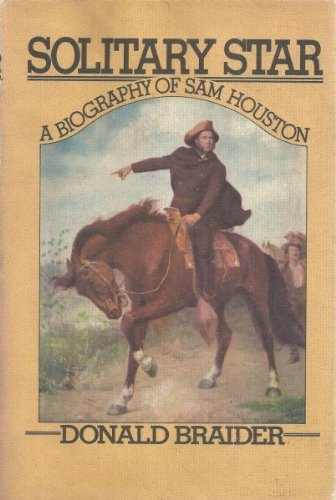 9780399111600: Solitary Star: A Biography of Sam Houston