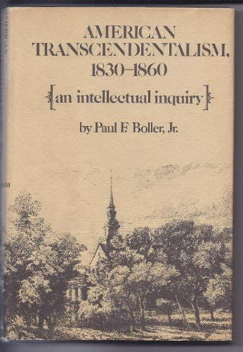 AMERICAN TRANSCENDENTALISM, 1830-1860: An Intellectual Inquiry