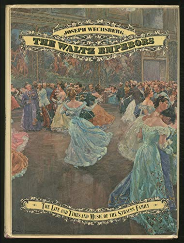 The waltz emperors;: The life and times and music of the Strauss family
