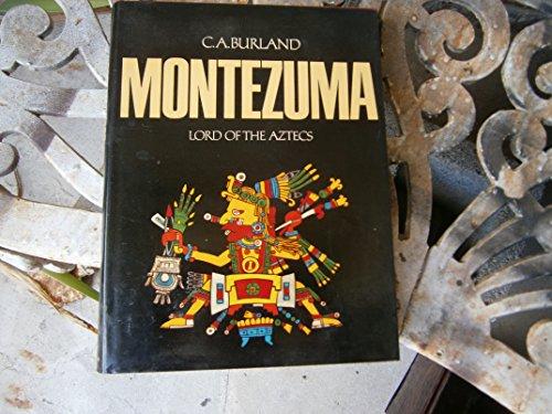Montezuma: Lord of the Aztecs: Burland, C. A.