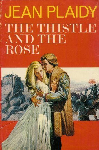 The Thistle and the Rose (0399111964) by Jean Plaidy; Victoria Holt; Philippa Carr; Eleanor Hibbert