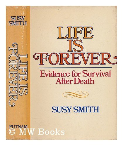 9780399112010: Life is forever;: Evidence for survival after death