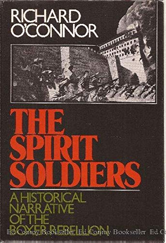 SPIRIT SOLDIERS: A Historical Narrative of the Boxer Rebellion