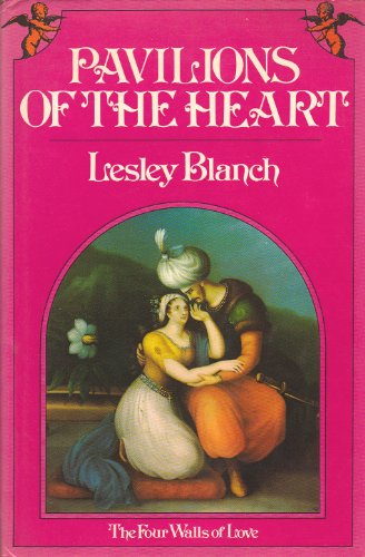 Pavilions of the Heart the Four Walls of Love: Blanch, Lesley
