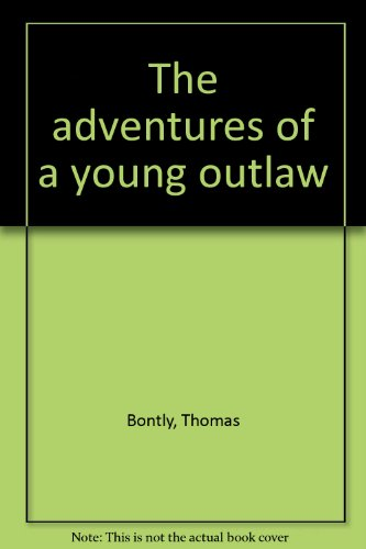 9780399112485: The Adventures Of A Young Outlaw