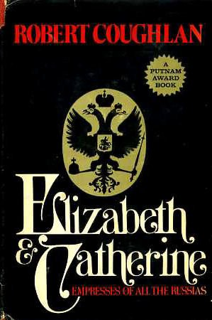 9780399112508: Elizabeth and Catherine: empresses of all the Russias