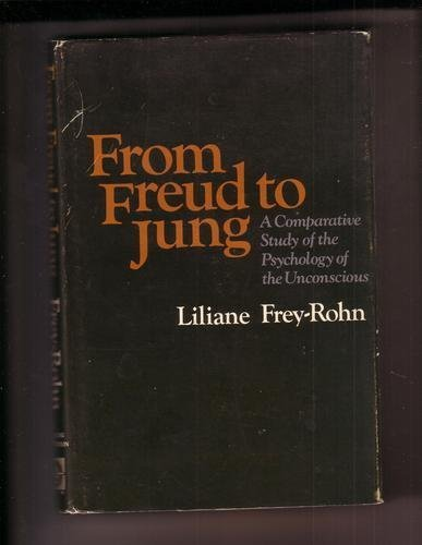 9780399112980: From Freud to Jung: A Comparative Study of the Psychology of the Unconscious
