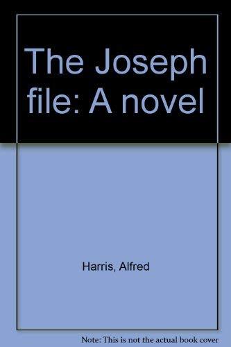 The Joseph file: A novel: Harris, Alfred