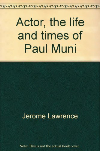 Actor: The Life And Times Of Paul Muni