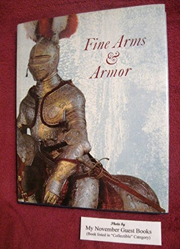 Fine arms and armor: Treasures in the Dresden collection: Johannes Schobel; M.O.A. Stanton, ...