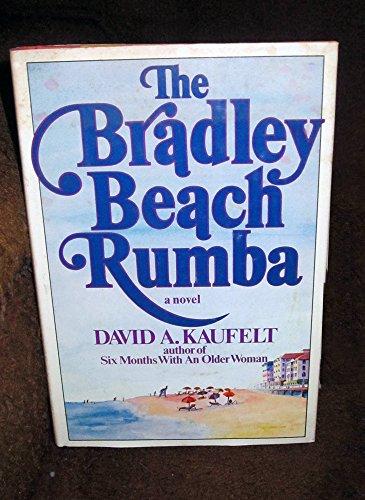 The Bradley Beach Rumba: Kaufelt, David A.