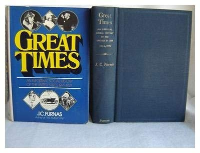 Great times: An informal social history of: Furnas, J. C