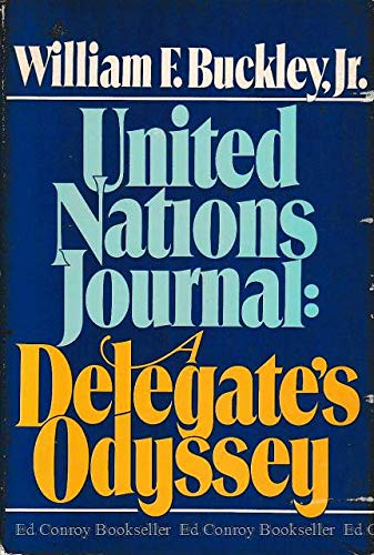 United Nations Journal: A Delegate's Odyssey: Buckley, William F