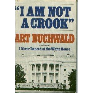 I Am Not a Crook: Buchwald, Art