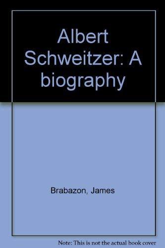 Albert Schweitzer: A biography: Brabazon, James