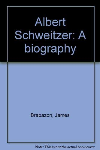 9780399114212: Title: Albert Schweitzer A biography