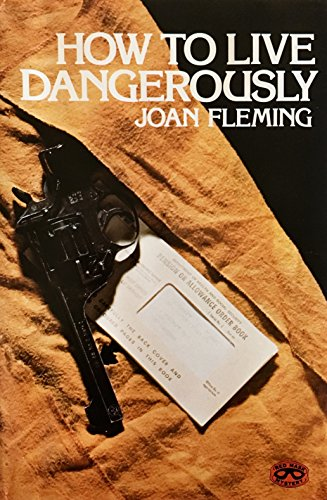 How to Live Dangerously: Fleming, Joan