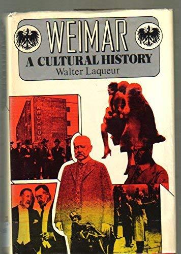 Weimar: A cultural history, 1918-1933: Laqueur, Walter