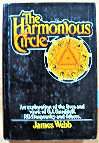 9780399114656: The Harmonious Circle. The Lives and Work of G. I. Gurdjieff, P. D. Ouspensky, and Their Followers