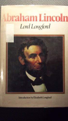 Abraham Lincoln: Longford, Frank Pakenham,